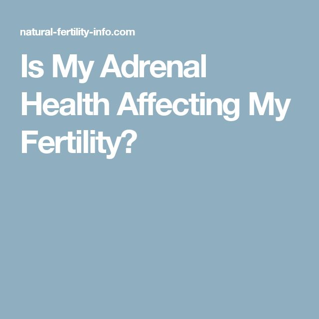 Is My Adrenal Health Affecting My Fertility?