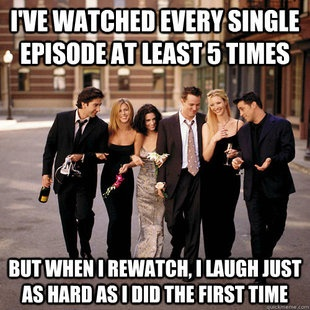 So true... Re- watching them right now :)