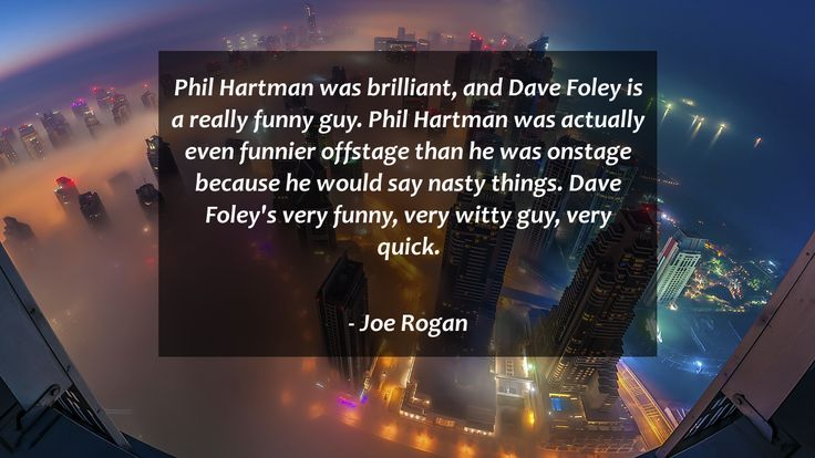 Phil Hartman was brilliant, and Dave Foley is a really funny guy. Phil Hartman was actually even funnier offstage than he was onstage because he would say nasty things. Dave Foley's very funny, very witty guy, very quick.      #Funny #FunnyQuotes #quote #quotes