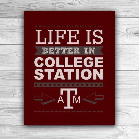 Life is Better in College Station  Texas A  by SugarcanePrints, $20.00