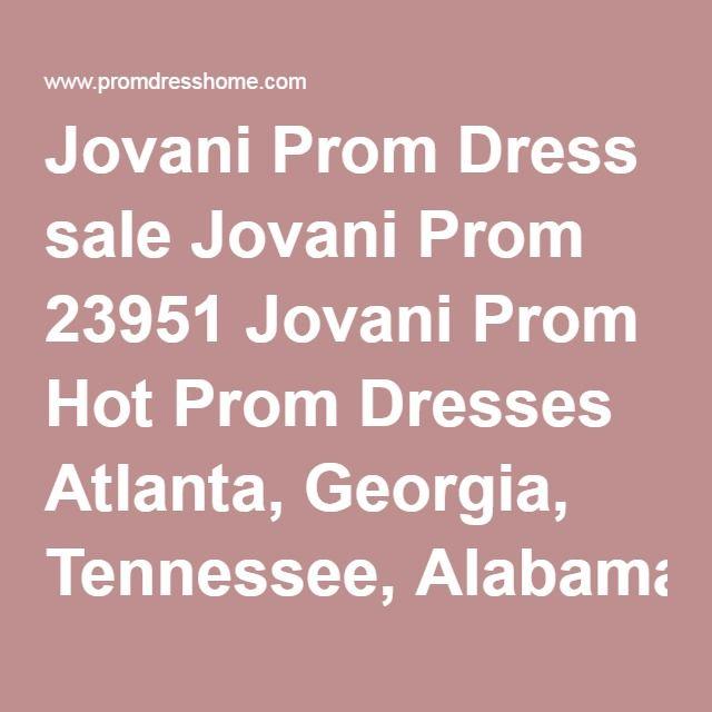 Jovani Prom Dress sale Jovani Prom 23951 Jovani Prom Hot Prom Dresses Atlanta, Georgia, Tennessee, Alabama and online, Jovani Prom dresses