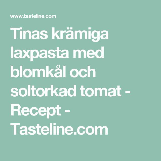 Tinas krämiga laxpasta med blomkål och soltorkad tomat - Recept - Tasteline.com