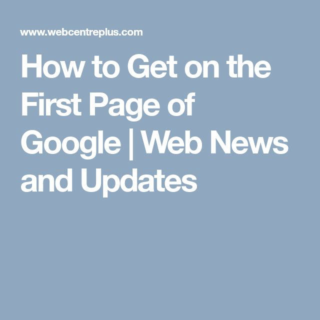 How to Get on the First Page of Google | Web News and Updates