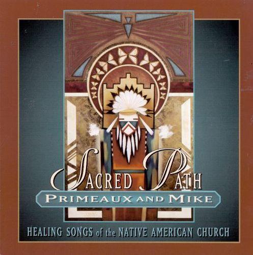 Sacred Path: Healing Songs of the Native American Church [CD]