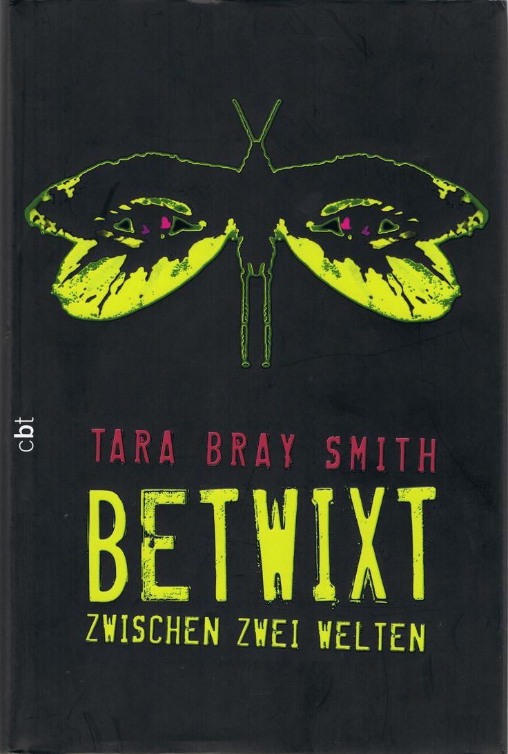 Tara Bray Smith - Betwixt Zwischen zwei Welten