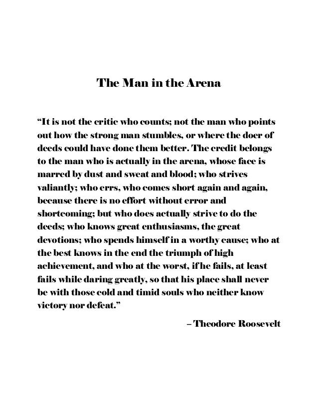 Man In The Arena Theodore Roosevelt Quotes by @quotesgram