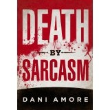 Death By Sarcasm (The First Mary Cooper Mystery) (Kindle Edition)By Dani Amore