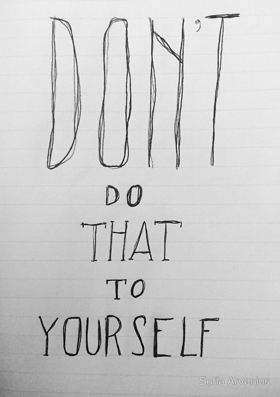 Don't Do That To Yourself illustration by Sofia Arvanius.