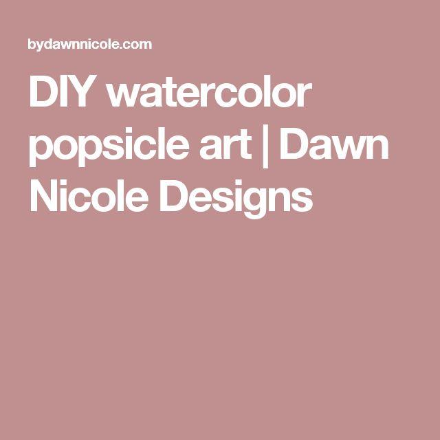 DIY watercolor popsicle art | Dawn Nicole Designs