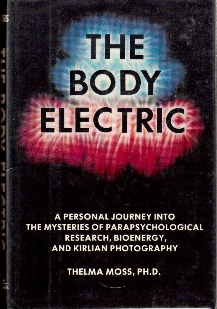 The Body Electric: A Personal Journey into the Mysteries of Parapsychological Research, Bioenergy and Kirlian Photography Dr. Thelma Moss The Body Electric tells the fascinating story of our bioelectric selves. Robert O. Becker, a pioneer in the filed of regeneration and its relationship to electrical currents in living things, challenges the established mechanistic understanding of …