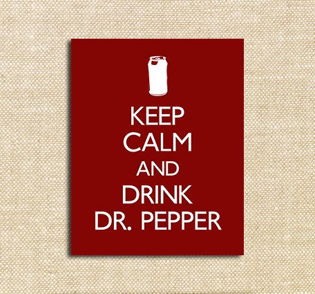 Keep Calm And Drink Dr Pepper 8x10 Digital By Pennyjanedesign 5 00