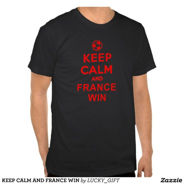 KEEP CALM AND FRANCE WIN T-SHIRT. GET IT ON : http://www.zazzle.com/keep_calm_and_france_win_t_shirt-235738710189950179?rf=238054403704815742