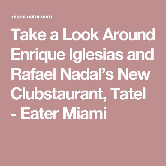 Take a Look Around Enrique Iglesias and Rafael Nadal's New Clubstaurant, Tatel - Eater Miami
