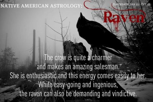 Native American Astrology: Raven, Birthdate: Sep 22 - Oct 22