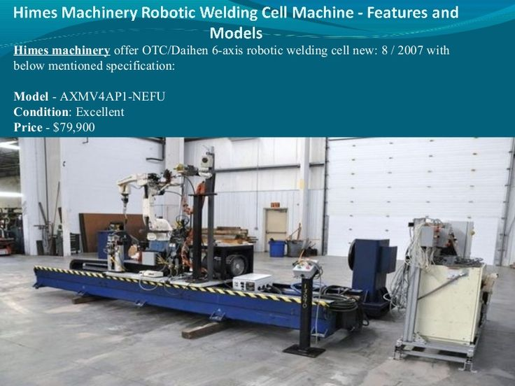 himes-machinery-robotic-welding-cell-machine-features-and-models by Raquel Gomez via Slideshare