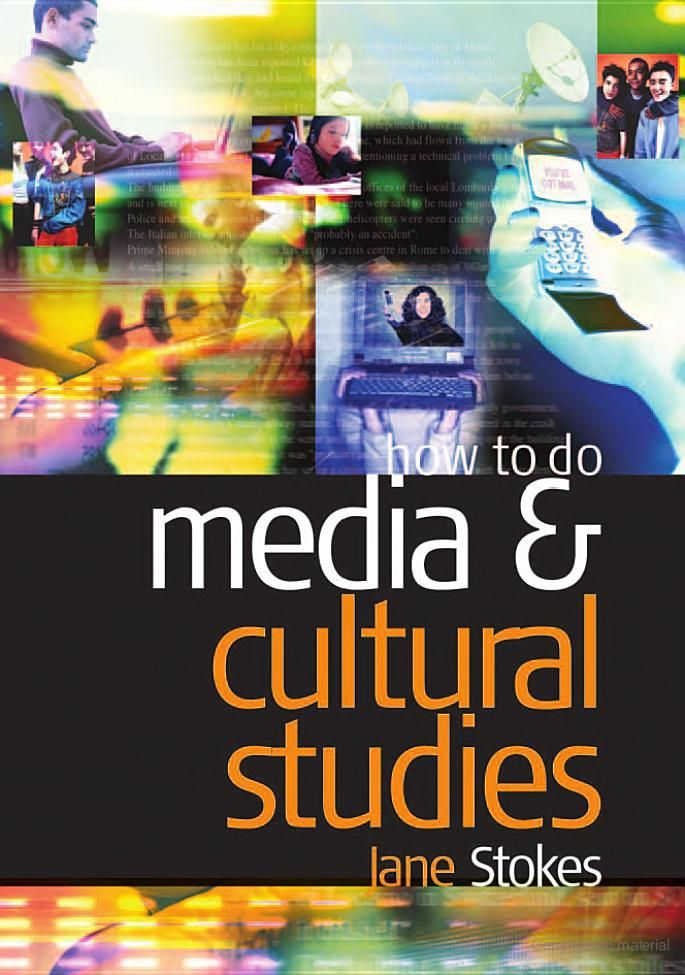 Stokes, J. (2012). How to Do Media and Cultural Studies. SAGE.