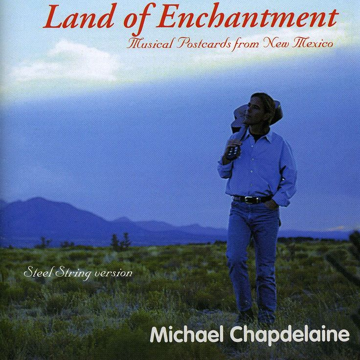 Michael Chapdelaine - Land Of Enchantment