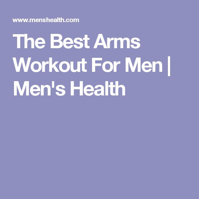 The Best Arms Workout For Men | Men's Health