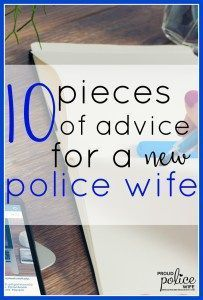 Learning to navigate your new life can be HARD. Only fellow police wives fully understand. This is the best advice in dealing with police wife life. #policewife #lawenforcementwife #lawenforcement
