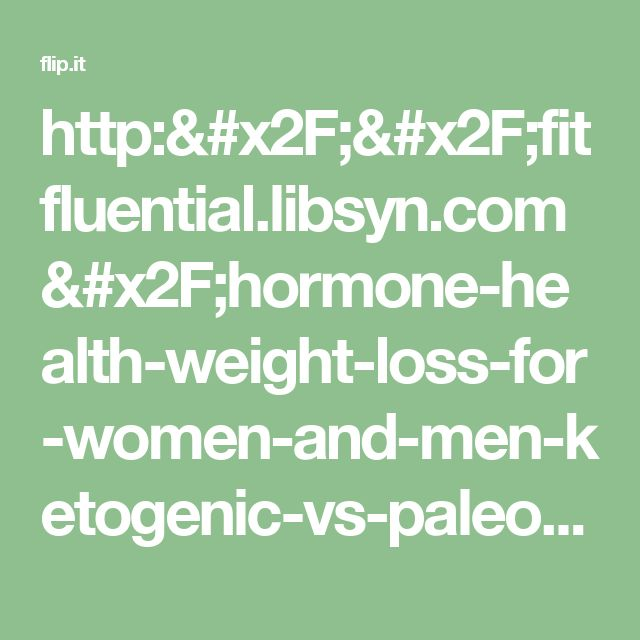 http://fitfluential.libsyn.com/hormone-health-weight-loss-for-women-and-men-ketogenic-vs-paleo-nutrition-with-lisa-perkins?tdest_id=430552