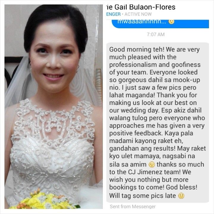 "Feedback from our beautiful bride yesterday. Thank you and Congrats again Cherrie and Reg!! ;)  ""Good morning teh! We are very much pleased with the professionalism and goofiness of your team. Everyone looked so gorgeous dahil sa mook-up nio. I just saw a few pics pero lahat maganda! Thank you for making us look at our best on our wedding day. Esp akiz dahil walang tulog pero everyone who approaches me has given a very positive feedback. Kaya pala madami kayong raket eh, gandahan ang…"