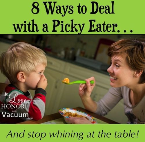 8 Ways to Deal with Picky Eaters: Stopping Whining at the Table! - Great ideas for just normal family meals even if great eaters! Awesome blog!!!