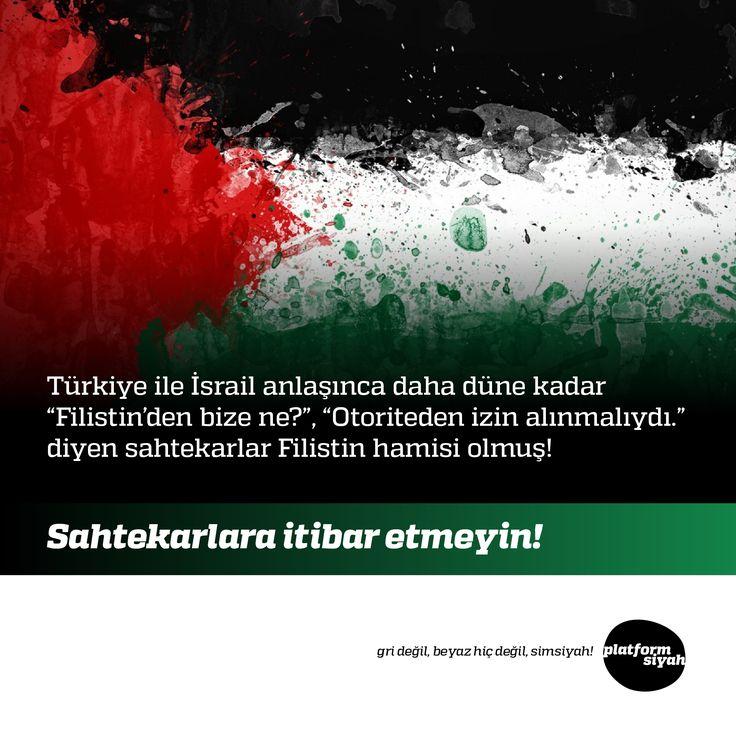 """Türkiye ile İsrail anlaşınca daha düne kadar """"Filistin'den bize ne?"""", """"Otoriteden izin alınmalıydı."""" diyen sahtekarlar Filistin hamisi olmuş!  Sahtekarlara itibar etmeyin!"""