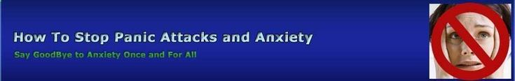How To Stop Panic Attacks And Anxiety – 11 Proven Treatments