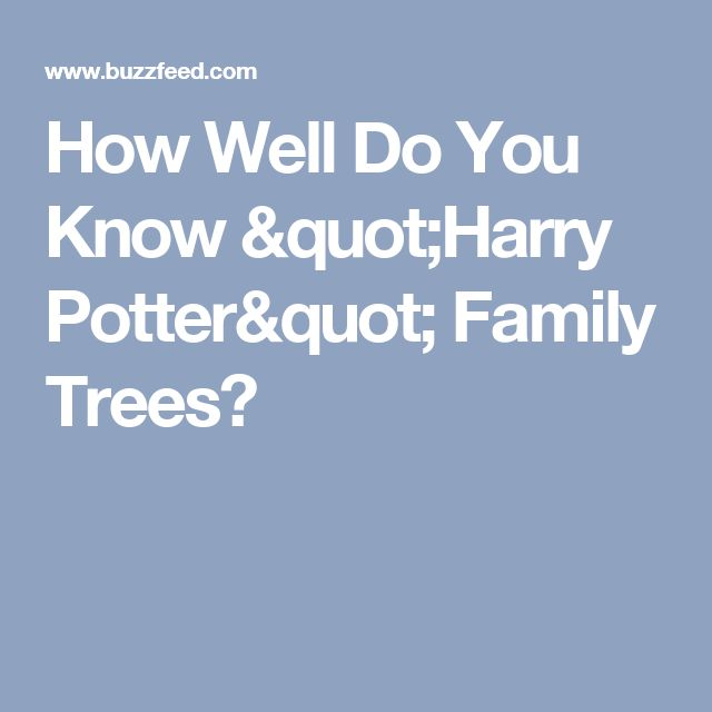 """How Well Do You Know """"Harry Potter"""" Family Trees?"""