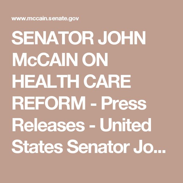 SENATOR JOHN McCAIN ON HEALTH CARE REFORM - Press Releases - United States Senator John McCain