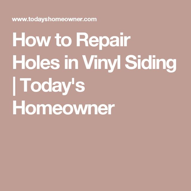 How to Repair Holes in Vinyl Siding | Today's Homeowner