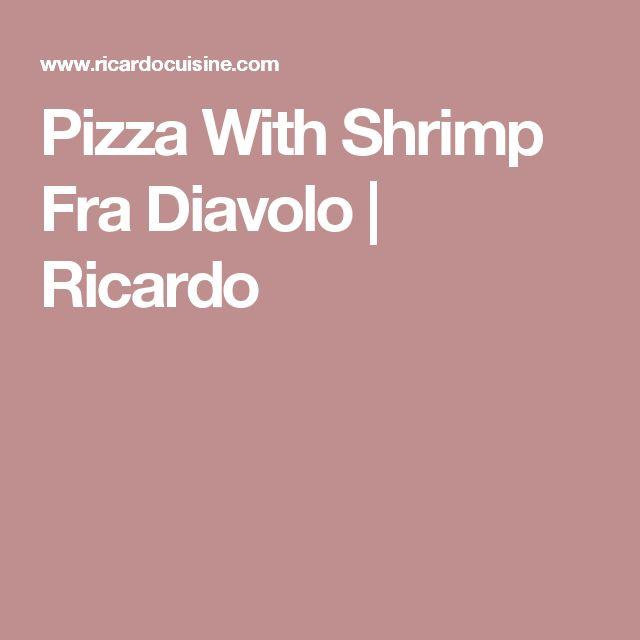 Pizza With Shrimp Fra Diavolo | Ricardo