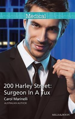 Mills & Boon™: 200 Harley Street: Surgeon In A Tux by Carol Marinelli