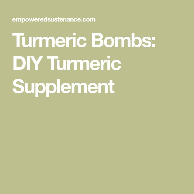 Turmeric Bombs: DIY Turmeric Supplement