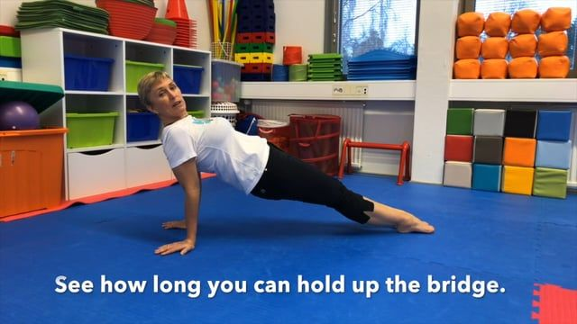 BODYBRIDGE This is a great exercise to develop core strength in children.  To make the activity more fun you can roll a ball under the hips to help them hold the position longer.