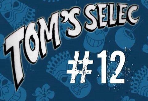 Tom's Selec #12 : Le best of des geekeries !!!