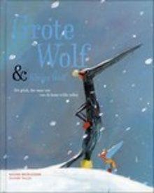 Grote Wolf & Kleine Wolf; het geluk, dat maar niet van de boom wilde vallen