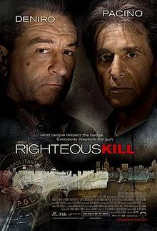 Righteous Kill. Robert De Niro, Al Pacino, Curtis Jackson, Carla Gugino, Donnie Wahlberg. Directed by Jon Avnet. 2008