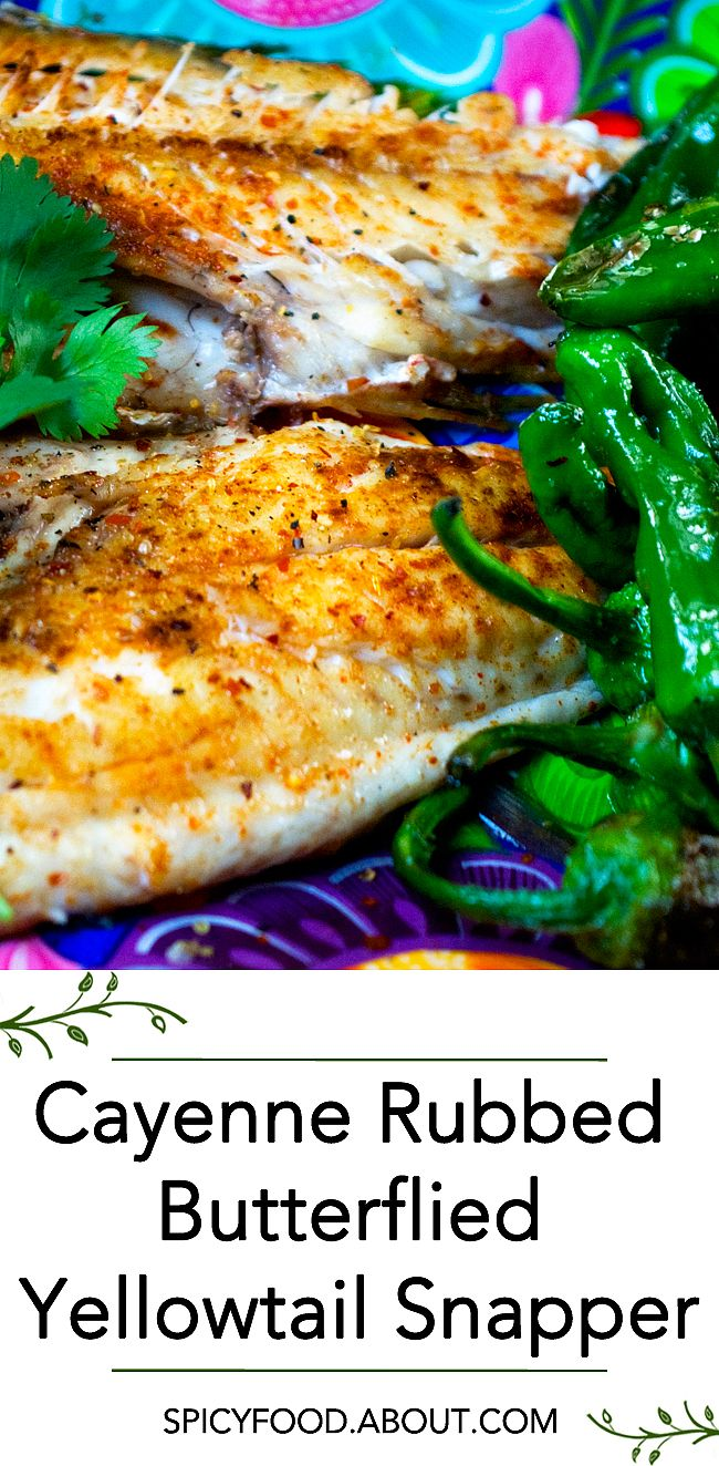 Cayenne Rubbed Butterflied Yellowtail Snapper: Super Easy and Quick Meal