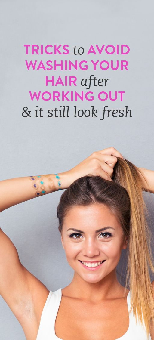 Tricks to avoid washing your hair after working out & have it still look fresh