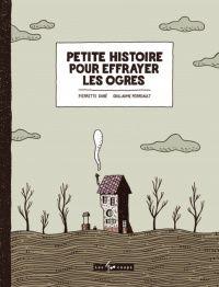 Petite histoire pour effrayer les ogres, Guillaume Perreault