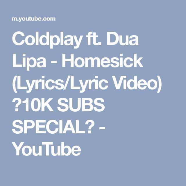 Coldplay ft. Dua Lipa - Homesick (Lyrics/Lyric Video) ♥10K SUBS SPECIAL♥ - YouTube
