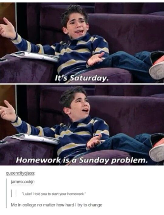 It's saturday, Homework is a sunday problem