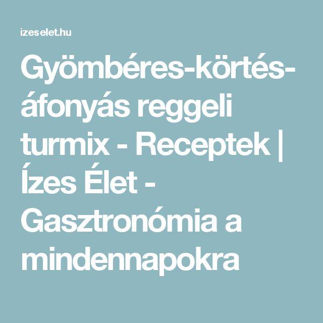 Gyömbéres-körtés-áfonyás reggeli turmix - Receptek | Ízes Élet - Gasztronómia a mindennapokra