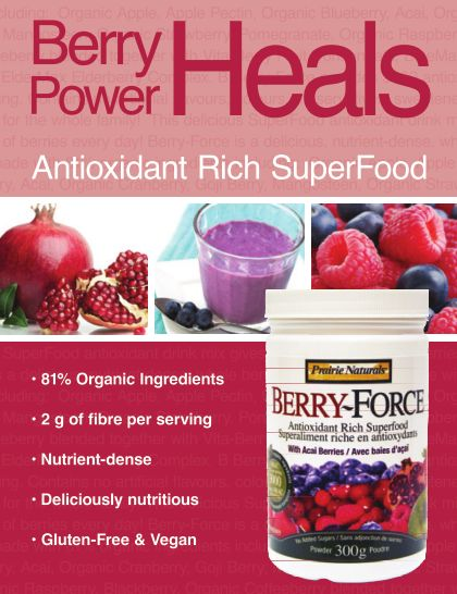 Antioxidant Rich SuperFood - try Prairie Naturals Berry-Force for more information visit www.prairienaturals.ca