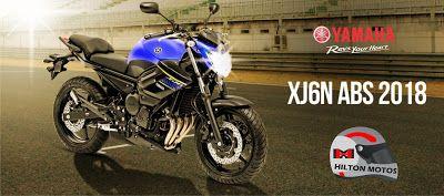 HILTON MOTOS: Novidade Yamaha Hilton Motos. Nova XJ6 N 2018. Nov...
