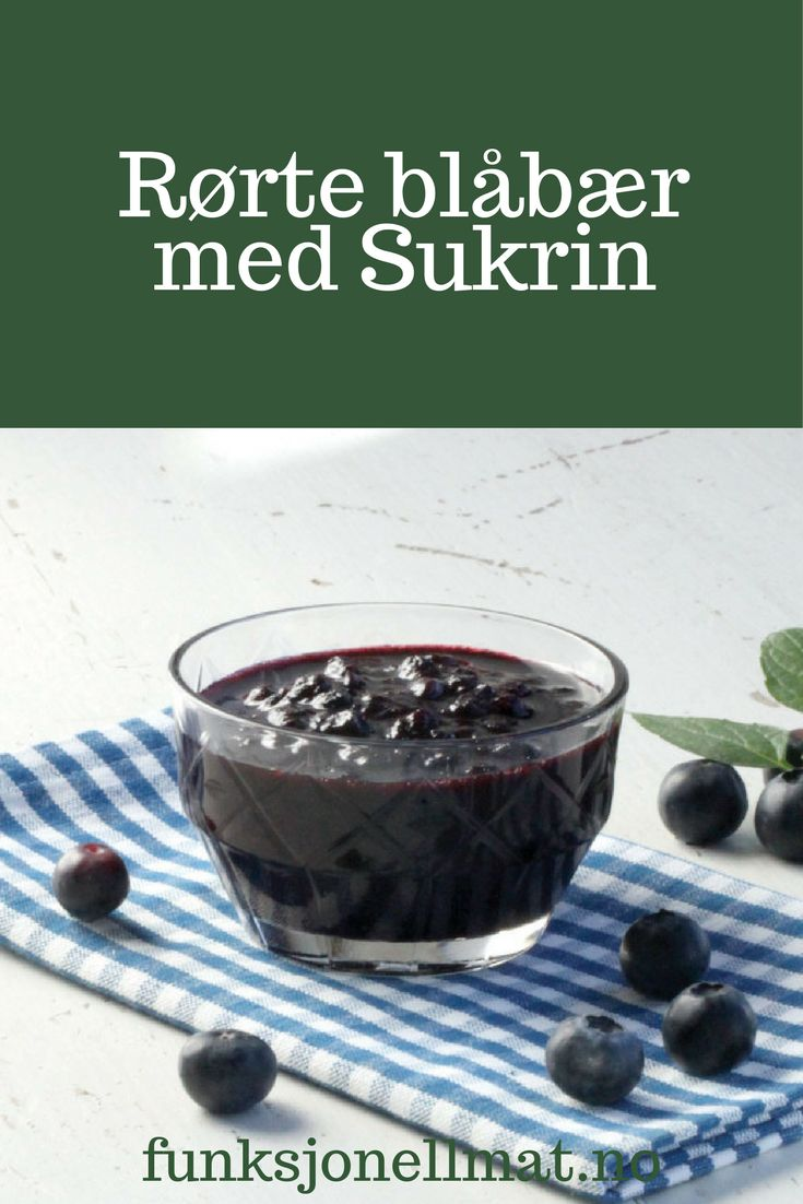 Rørte blåbær med Sukrin - Funksjonell Mat | Nyttig mat | Sunne oppskrifter | Sukkerfritt syltetøy | Enkle oppskrifter | Sunn snacks | Sukrin
