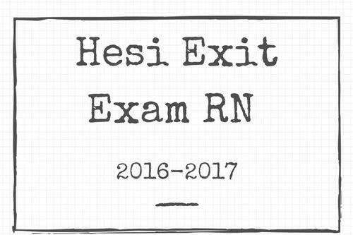HESI Exit Exam Over 700 Questions new 2019 latest 100%