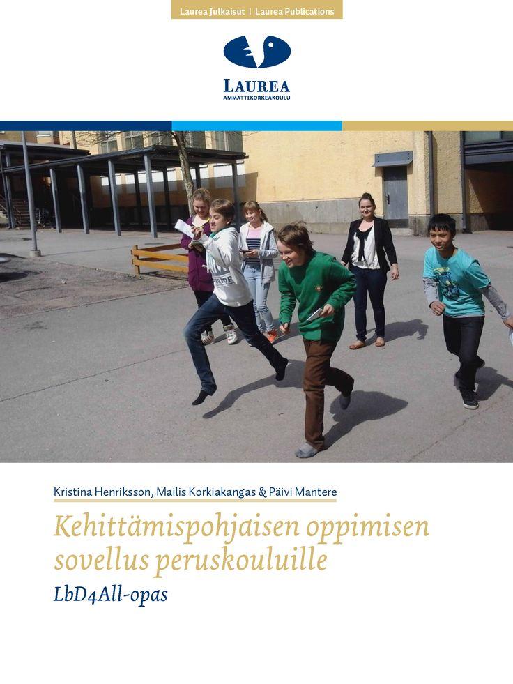 || 26. Henriksson ym. – Kehittämispohjaisen oppimisen sovellus peruskouluille. LbD4All-opas (2014.) ||  Tämä julkaisu on suunnattu peruskouluopetuksen kehittämisestä kiinnostuneille. Julkaisu tarjoaa monipuolisen kuvan Laurean pedagogisesta Learning by Developing (LbD) -toimintamallista ja sen peruskoulusovelluksesta (LbD4All). Tavoitteena on esitellä LbD4All-toimintamalli ja antaa virikkeitä sen käyttöön ottamisesta peruskoulussa.