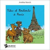 Titus et Bouboule à Paris Andréa Novick Voix Off sandrine Debiez by Andrea Novick on SoundCloud
